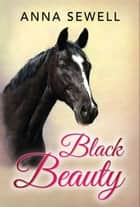 Black Beauty (Illustrated Edition) ebook by Anna Sewell, GP Editors