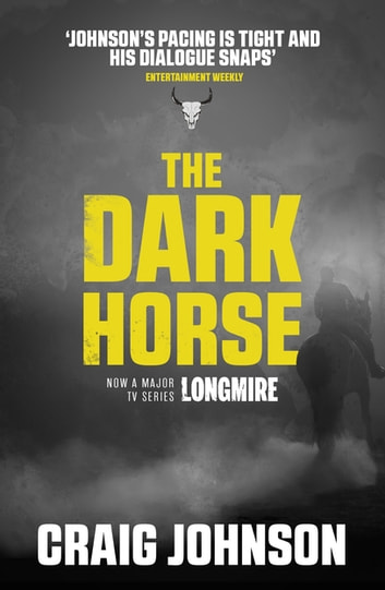 The Dark Horse - An engrossing instalment of the best-selling, award-winning series - now a hit Netflix show! ebook by Craig Johnson