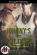 Johnny's Toy Soldier ebook by Angelique Voisen