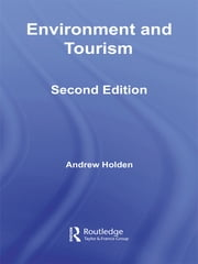 Environment and Tourism ebook by Andrew Holden