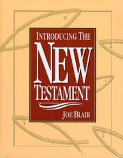 Introducing the New Testament ebook by Joe Blair
