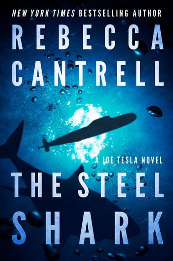 The Steel Shark ebook by Rebecca Cantrell