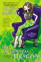 The Accidental Dragon ebook by