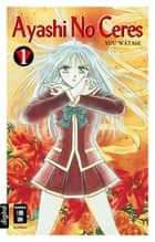 Ayashi No Ceres 01 ebook by Antje Bockel, Yuu Watase
