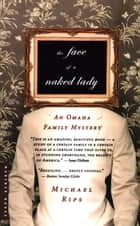 The Face of a Naked Lady - An Omaha Family Mystery eBook by Michael Rips