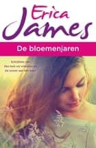 De bloemenjaren eBook by Erica James, Ans van der Graaff
