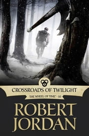 Crossroads of Twilight - Book Ten of 'The Wheel of Time' ebook by Robert Jordan
