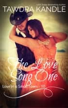 The Love Song One ebook by Tawdra Kandle