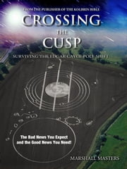Crossing the Cusp: Surviving the Edgar Cayce Pole Shift ebook by Masters, Marshall