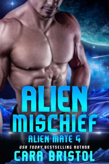 Alien Mischief eBook by Cara Bristol