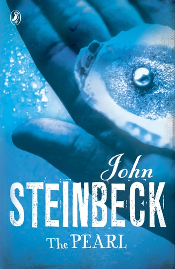 what is the pearl by john steinbeck about