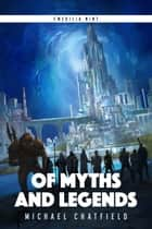 Of Myths and Legends ebook by Michael Chatfield