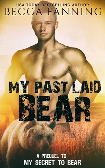 My Past Laid Bear - Prequel To My Secret To Bear ebook by Becca Fanning