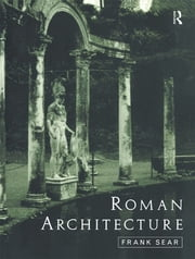 Roman Architecture ebook by Frank Sear