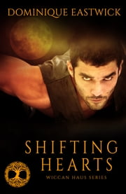 Shifting Hearts ebook by Dominique Eastwick