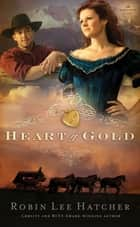 Heart of Gold ebook by Robin Lee Hatcher