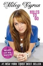 Miles to Go ebook by Miley Cyrus