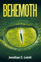 Behemoth ebook by Jonathan C. Leicht