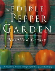 Edible Pepper Garden ebook by Rosalind Creasy