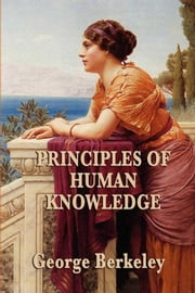 Principles of Human Knowledge ebook by George Berkeley