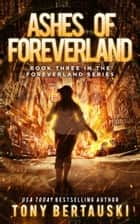 Ashes of Foreverland - A Science Fiction Thriller ebook by Tony Bertauski