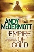 Empire of Gold (Wilde/Chase 7) ebook by Andy McDermott