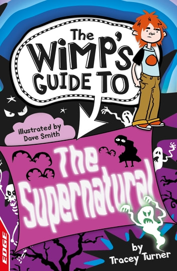 EDGE: The Wimp's Guide to: The Supernatural - EDGE: The Wimp's Guide to ebook by Tracey Turner