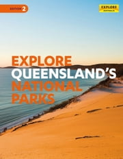 Explore Queensland's National Parks ebook by Explore Australia Publishing