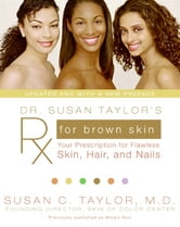 Dr. Susan Taylor's Rx for Brown Skin ebook by Susan C. Taylor
