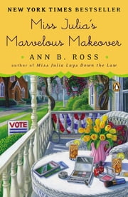 Miss Julia's Marvelous Makeover - A Novel ebook by Ann B. Ross