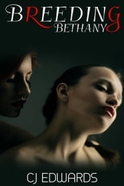 Breeding Bethany ebook by CJ Edwards