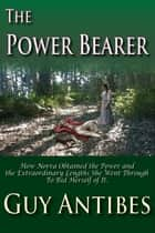 The Power Bearer ebook by Guy Antibes