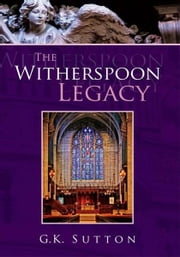 The Witherspoon Legacy ebook by G.K. Sutton