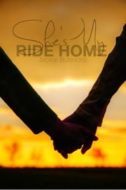 She's My Ride Home ebook by Jackie Bushore