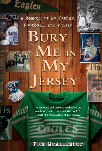 Bury Me in My Jersey - A Memoir of My Father, Football, and Philly ebook by Tom McAllister