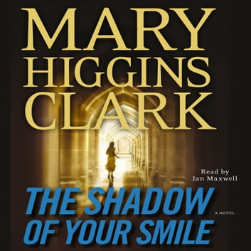 Shadow of Your Smile audiobook by Mary Higgins Clark