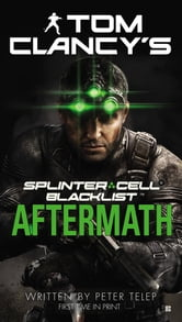 Tom Clancy's Splinter Cell: Blacklist Aftermath ebook by Peter Telep