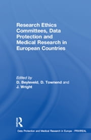 Research Ethics Committees, Data Protection and Medical Research in European Countries ebook by D. Townend, D. Beyleveld