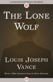 The Lone Wolf ebook by Louis Joseph Vance,Otto Penzler