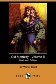 Old Mortality, Illustrated, Volume 2.