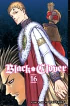 Black Clover, Vol. 16 - An End And A Beginning ebook by Yūki Tabata