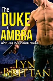The Duke of Ambra - Action Adventure Romance ebook by Lyn Brittan