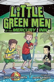 Little Green Men at the Mercury Inn ebook by Greg Leitich Smith,Andrew Arnold