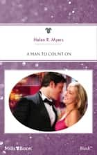 A Man To Count On ebook by Helen R. Myers
