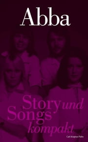ABBA: Story und Songs kompakt ebook by Carl Magnus Palm
