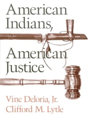 American Indians, American Justice ebook by Vine, Jr. Deloria,Clifford M. Lytle