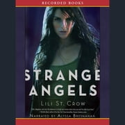 Strange Angels audiobook by Lili St. Crow