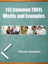 113 Common TOEFL Words and Examples ebook by Zhanna Hamilton