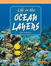 Life in the Ocean Layers ebook by Lockyer, John