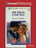 Her Dream Come True ebook by Donna Clayton